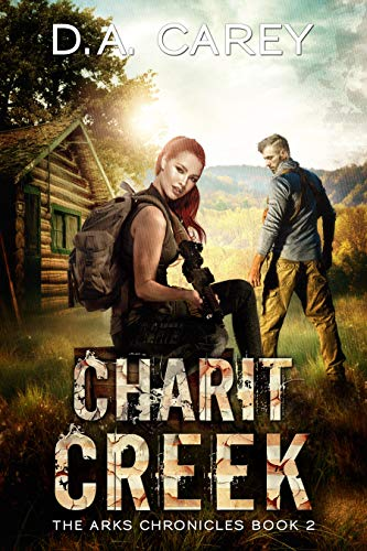 Charit Creek: Arks of America; Book 2 by [Carey, D. A.]
