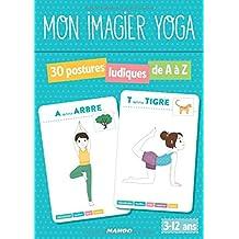 Mon imagier yoga : 30 postures ludiques de A à Z