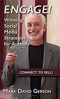 Engage!: Winning Social Media Strategies for Authors by [Gerson, Mark David]