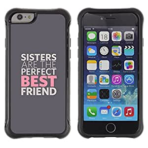 Jordan Colourful Shop@ SISTERS ARE THE BEST FRIENDS Rugged hybrid Protection Impact Case Cover For iphone 6 6S CASE Cover ,iphone 6 4.7 case,iphone 6 cover ,Cases for iphone 6S 4.7
