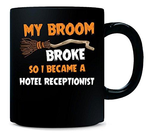 My Broom Broke So I Became A Hotel Receptionist Halloween - Mug