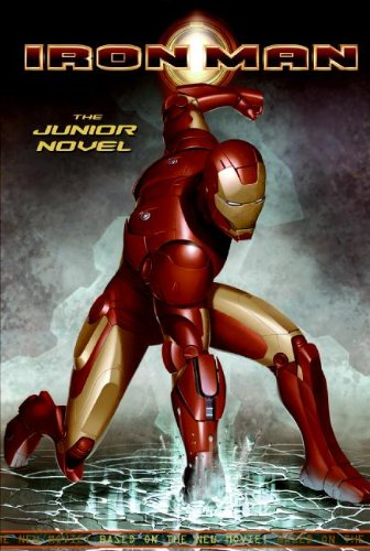 Iron Man: The Junior Novel (Iron Man (PB)) (The Iron Man Story)
