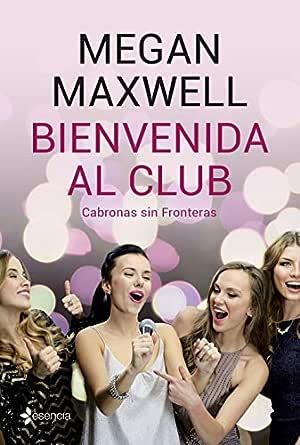 Bienvenida al club Cabronas sin Fronteras eBook: Maxwell, Megan ...