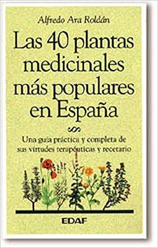 40 Plantas Medicinales Mas Populares De España Plus Vitae: Amazon.es: Ara Roldán, Alfredo: Libros