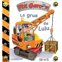 La grue de Lulu (P'tit garçon) (French Edition)
