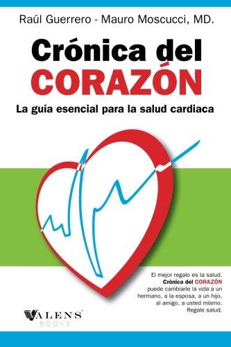 Cronica del corazon: La Guia Esencial para la Salud Cardiaca (Spanish Edition) [Raul Guerrero] (Tapa Blanda)