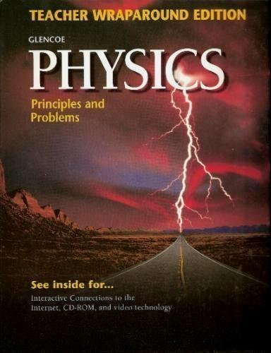 Glencoe Physics: Principles and Problems - Teacher Wraparound Edition 1999