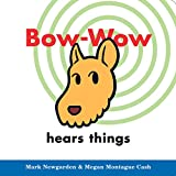 Bow-Wow Hears Things