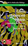Green Fluorescent Protein : Applications and Protocols, , 0896039056