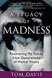 A Legacy of Madness, Tom Davis, 1616491213