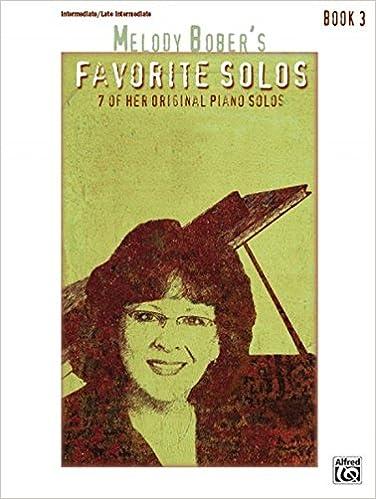Melody Bober's Favorite Solos, Bk 3: 7 of Her Original Piano Solos