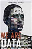 img - for We Are Data: Algorithms and The Making of Our Digital Selves book / textbook / text book