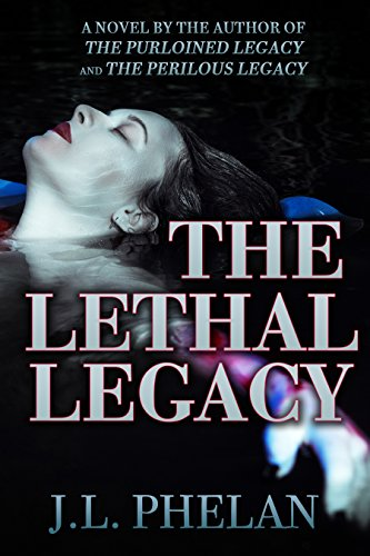 The Lethal Legacy (The Legacy Series Book 3) by [Phelan, JL]