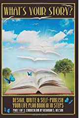 What's Your Story?: Design, Write & Self-Publish Your Life Plan Book in 10 Steps Part 1 of 3: Curriculum Paperback