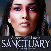 Sanctuary: Tall Pines Mysteries, Book 3 | Aaron Paul Lazar