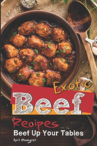 Exotic Beef Recipes: Beef Up Your (Exotic Steak Sauce)