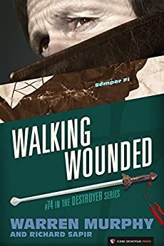 Walking Wounded (The Destroyer Book 74) by [Murphy, Warren, Sapir, Richard]
