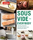 Sous Vide for Everybody: The Easy, Foolproof Cooking Technique That s Sweeping the World