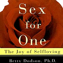 Sex for One: The Joy of Self-Loving Audiobook by Betty Dodson Narrated by Genvieve Bevier