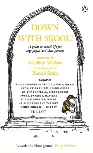 Modern Classics Down with Skool: A Guide To School Life For Tiny Pupils And Their Parents (The Complete Molesworth)