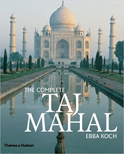 Complete Taj Mahal Ebba Koch