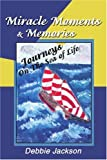 Miracle Moments and Memories, Debbie Jackson, 0595259391