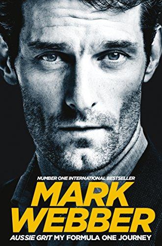 Webber Mark F1 - Aussie Grit: My Formula One Journey