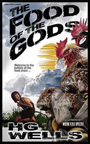 Amazon Com The Food Of The Gods Illustrated Ebook H G Wells