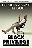 img - for Black Privilege: Opportunity Comes to Those Who Create It book / textbook / text book