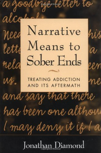 Download By Jonathan Diamond - Narrative Means to Sober Ends: Treating Addiction and Its Aftermath (The Guilford Family Therapy) (New Ed) (8/27/02) PDF