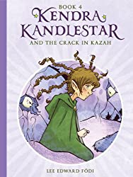 Kendra Kandlestar and the Crack in Kazah (The Chronicles of Kendra Kandlestar Book 4)