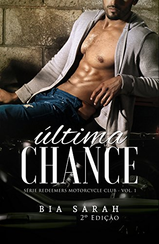Última Chance (Redeemers Motorcycle Club Livro 1)