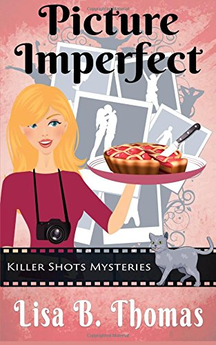 Picture Imperfect (Killer Shots Mysteries) (Volume 3) ebook