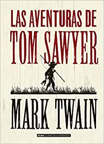 Amazon.com: Las aventuras de Tom Sawyer (Clásicos ilustrados) (Spanish Edition) (9788415618744): Mark Twain, Martin Hargreaves: Books