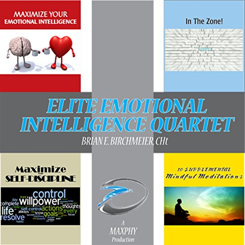 Elite Emotional Intelligence Quartet: Scripts & Instructions for Self-Hypnosis and Guided Meditations