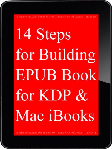14 Steps for Building EPUB Book for KDP ( Kindle Direct Publishing ) & Google Play Books & Mac iBooks