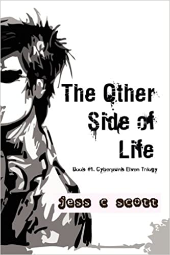 Read online The Other Side of Life (Book #1 / Cyberpunk Elven Trilogy) PDF, azw (Kindle), ePub