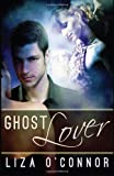 Ghost Lover, Liza O'Connor, 1493667386