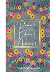 Dream it Believe it Achieve it - 2 Year Pocket Planner: Two-Year Monthly Calendar Planner for Purse - 24 Months Pocket Agenda Schedule, To-do list, Goals, US Holidays & Quotes - Sage Green & Flowers Cover