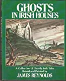 Ghosts in Irish Houses, Outlet Book Company Staff and Random House Value Publishing Staff, 0517014343