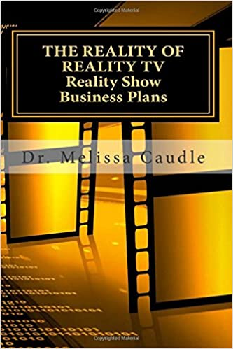 The Reality Of Reality Tv Reality Show Business Plans Everything You Need To Know To Get Your Reality Show Green Light That Nobody Wants To Share But Me Caudle Dr Melissa 9781460916988 Amazon Com
