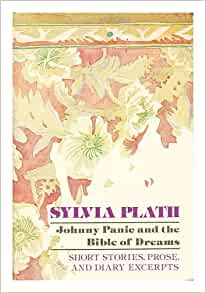 Johnny Panic Bible Dreams by Sylvia Plath