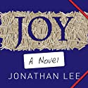 Joy Audiobook by Jonathan Lee Narrated by Mandy Weston, Rupert Farley