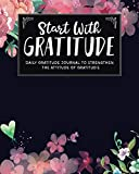 Product review for Start With Gratitude: Daily Gratitude Journal To Strengthen The Attitude Of Gratitude