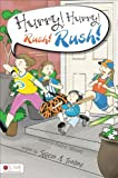 Hurry! Hurry! Rush! Rush!, Stacie A. Trebes, 162994601X