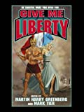 Front cover for the book Give Me Liberty by Mark Tier