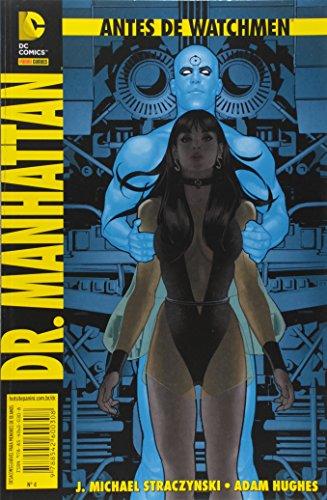 Antes de Watchmen. Dr. Manhattan - Volume 4