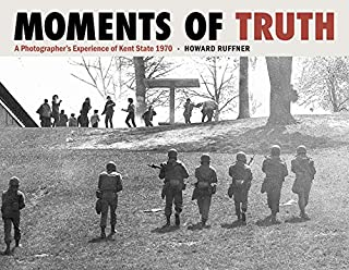 Book Cover: Moments of Truth: A Photographer's Experience of Kent State 1970