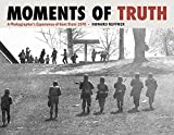 Moments of Truth: A Photographer's Experience