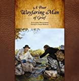 A Poor Wayfaring Man of Grief, Sarah Merkley, 1599360357